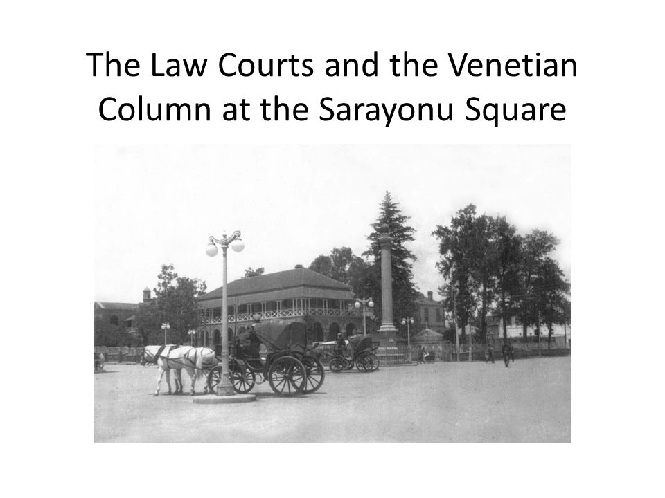 The Law Courts and the Venetian Column at the Sarayonu Square