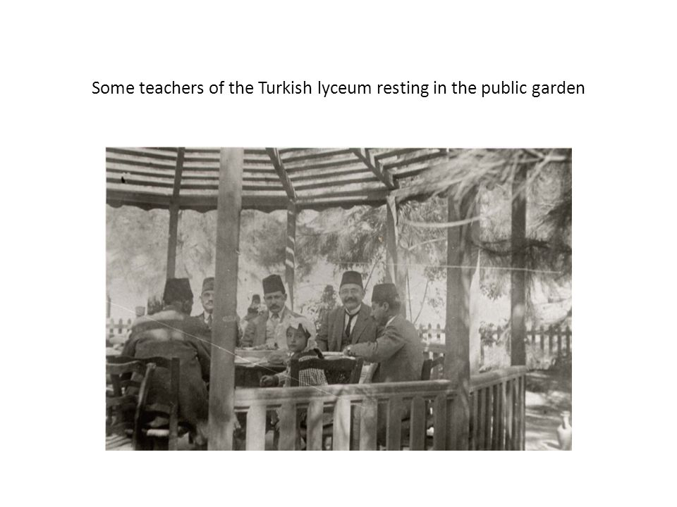 Some teachers of the Turkish lyceum resting in the public garden