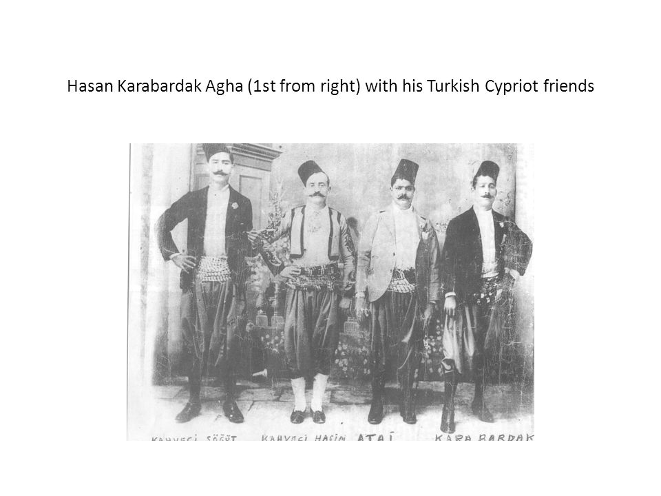 Hasan Karabardak Agha (1st from right) with his Turkish Cypriot friends