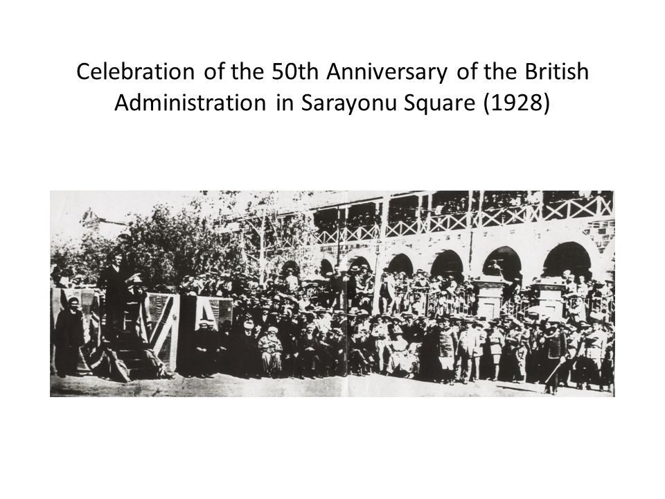 Celebration of the 50th Anniversary of the British Administration in Sarayonu Square (1928)