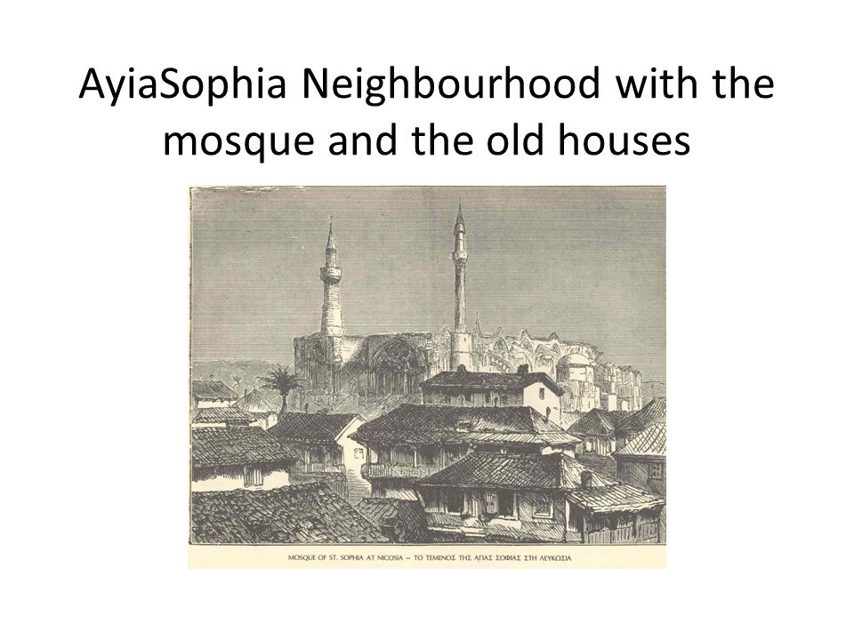 AyiaSophia Neighbourhood with the mosque and the old houses