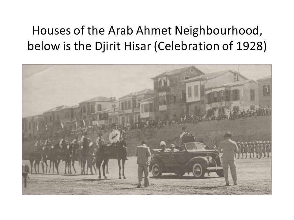 Houses of the Arab Ahmet Neighbourhood, below is the Djirit Hisar (Celebration of 1928)