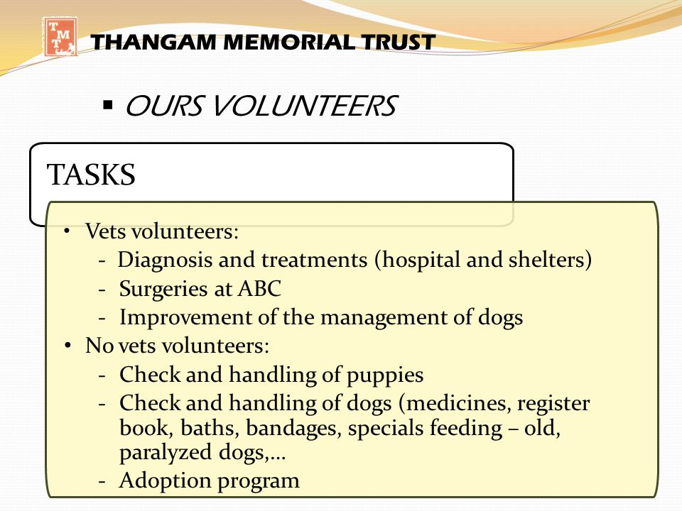 OURS VOLUNTEERS TASKS THANGAM MEMORIAL TRUST Vets volunteers:
