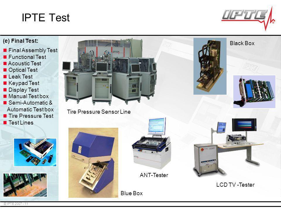 IPTE Test (e) Final Test: Black Box Final Assembly Test