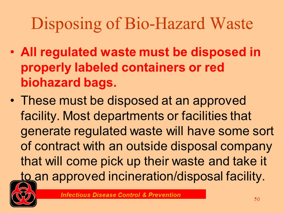 Disposing of Bio-Hazard Waste