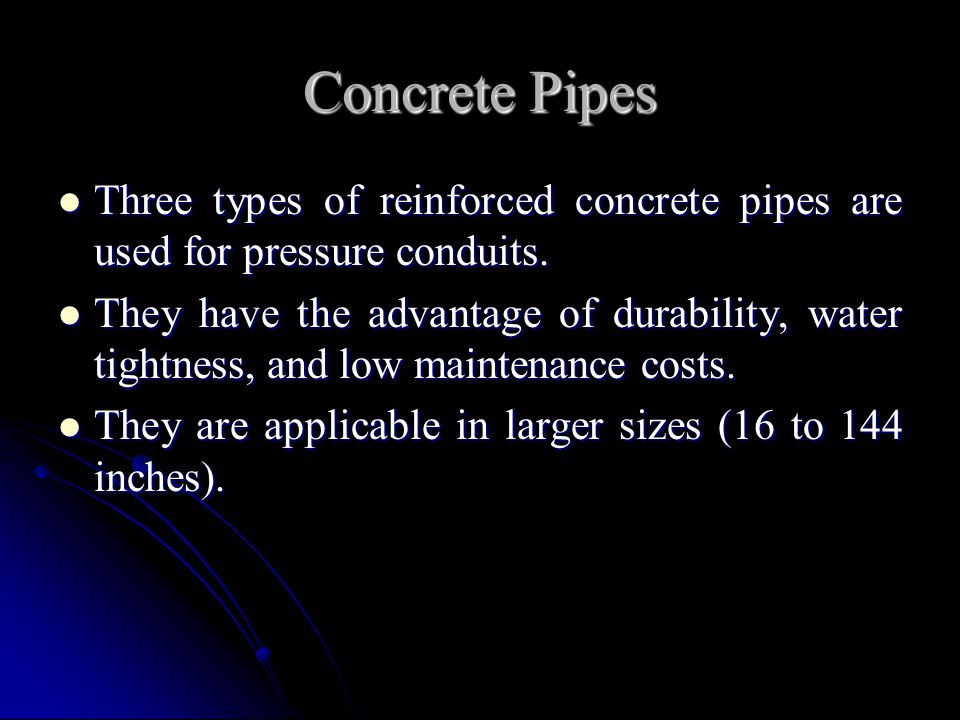 Concrete Pipes Three types of reinforced concrete pipes are used for pressure conduits.