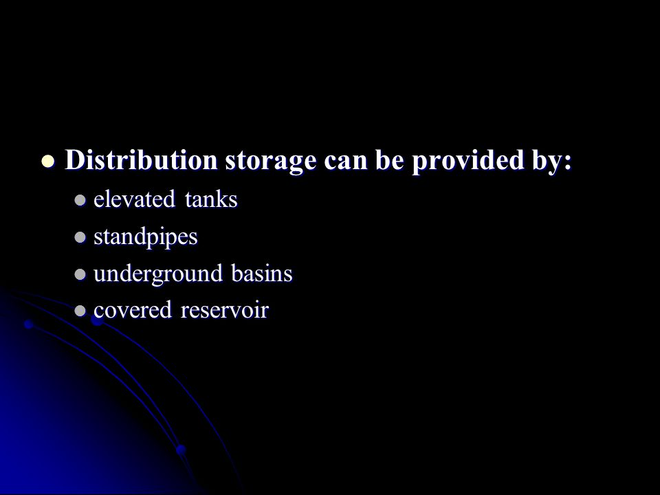 Distribution storage can be provided by: