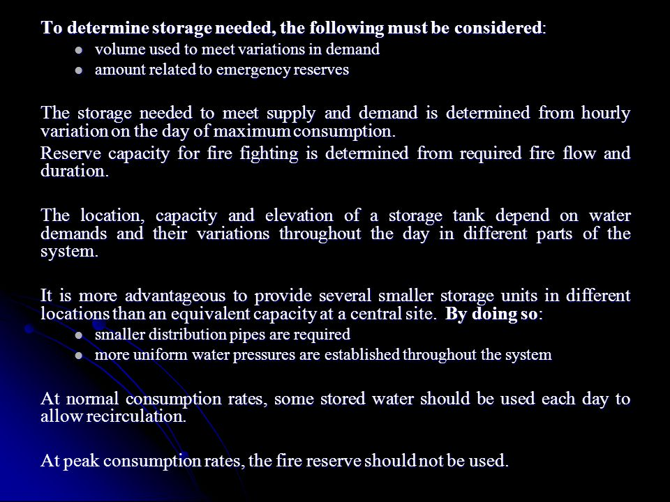 To determine storage needed, the following must be considered: