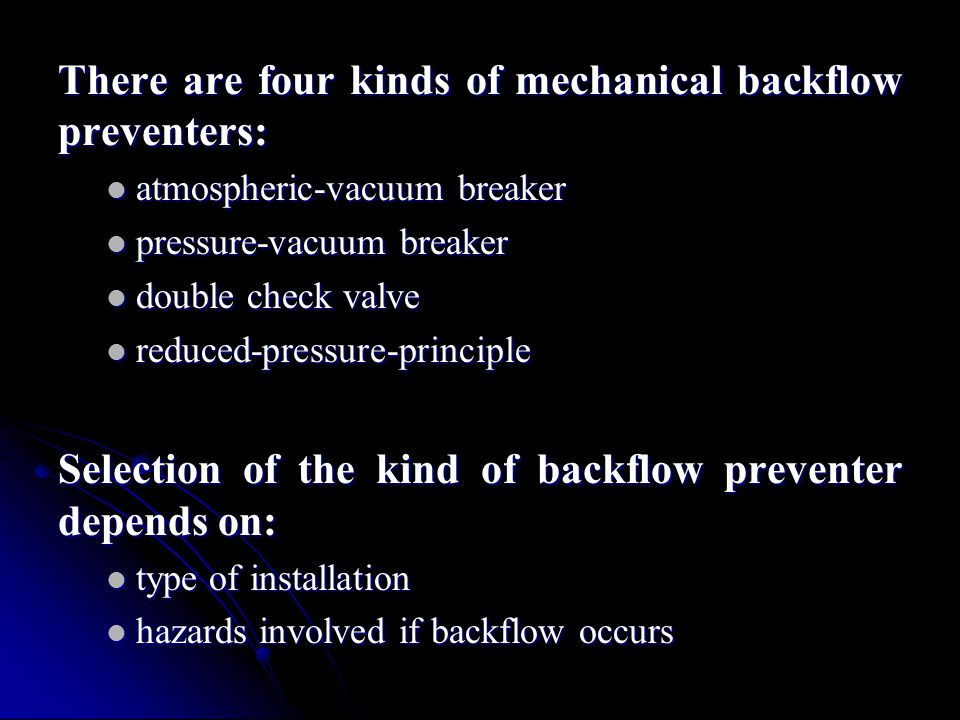 There are four kinds of mechanical backflow preventers: