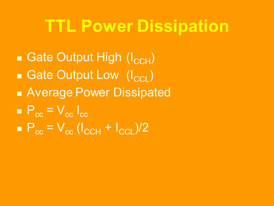 TTL Power Dissipation Gate Output High (ICCH) Gate Output Low (ICCL)