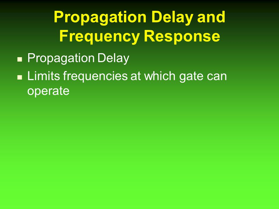 Propagation Delay and Frequency Response