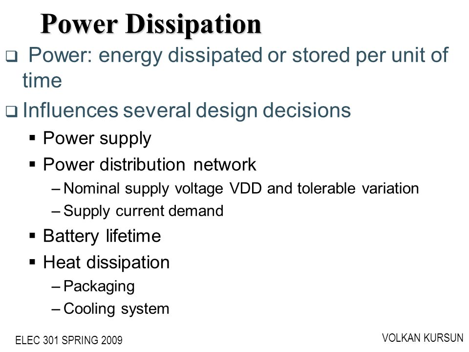 Power Dissipation Power: energy dissipated or stored per unit of time