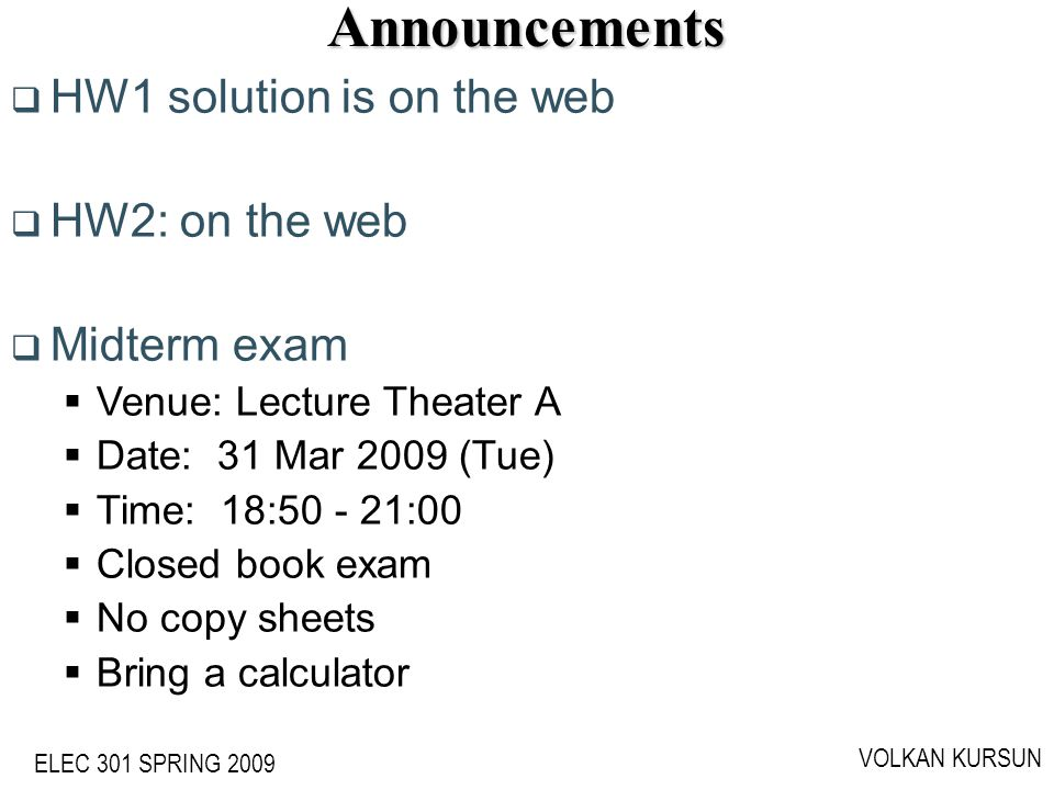Announcements HW1 solution is on the web HW2: on the web Midterm exam