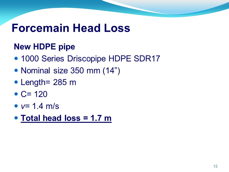 Forcemain Head Loss New HDPE pipe 1000 Series Driscopipe HDPE SDR17