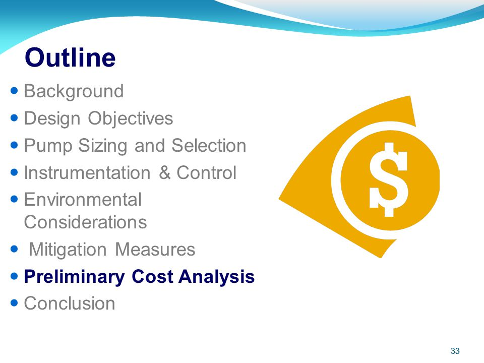 Outline Background Design Objectives Pump Sizing and Selection