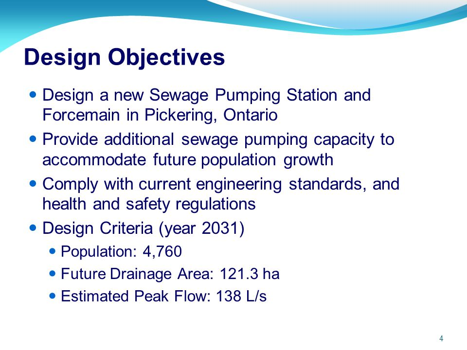 Design Objectives Design a new Sewage Pumping Station and Forcemain in Pickering, Ontario.