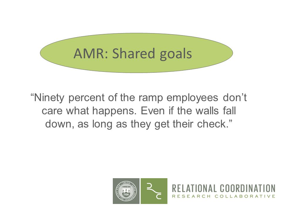 AMR: Shared goals Ninety percent of the ramp employees don't care what happens.