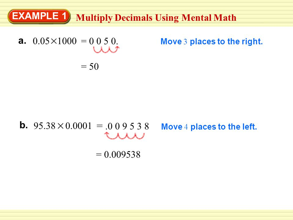 = .0 0 9 5 3 8 EXAMPLE 1 Multiply Decimals Using Mental Math a.