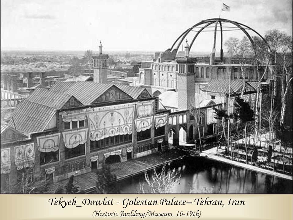 Tekyeh_Dowlat - Golestan Palace– Tehran, Iran