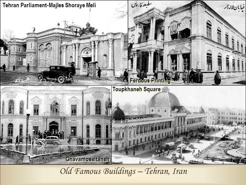 Old Famous Buildings – Tehran, Iran