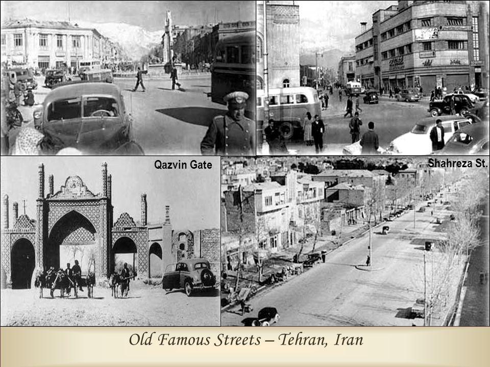 Old Famous Streets – Tehran, Iran