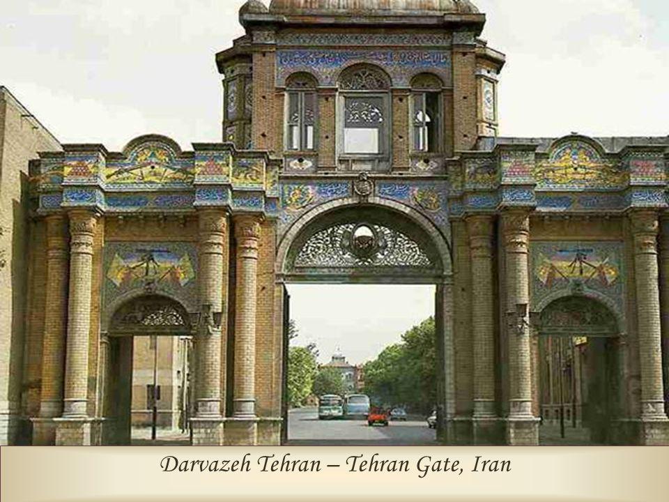 Darvazeh Tehran – Tehran Gate, Iran