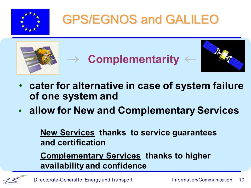 GPS/EGNOS and GALILEO ® ¬ Complementarity •