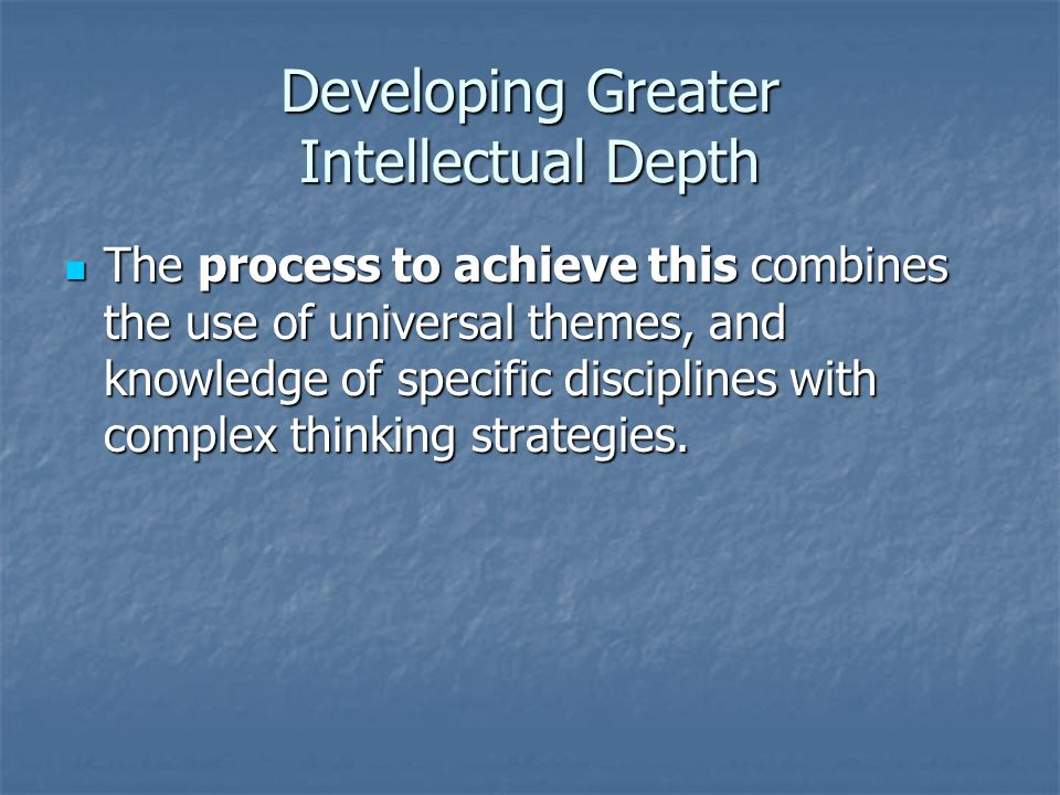 Developing Greater Intellectual Depth