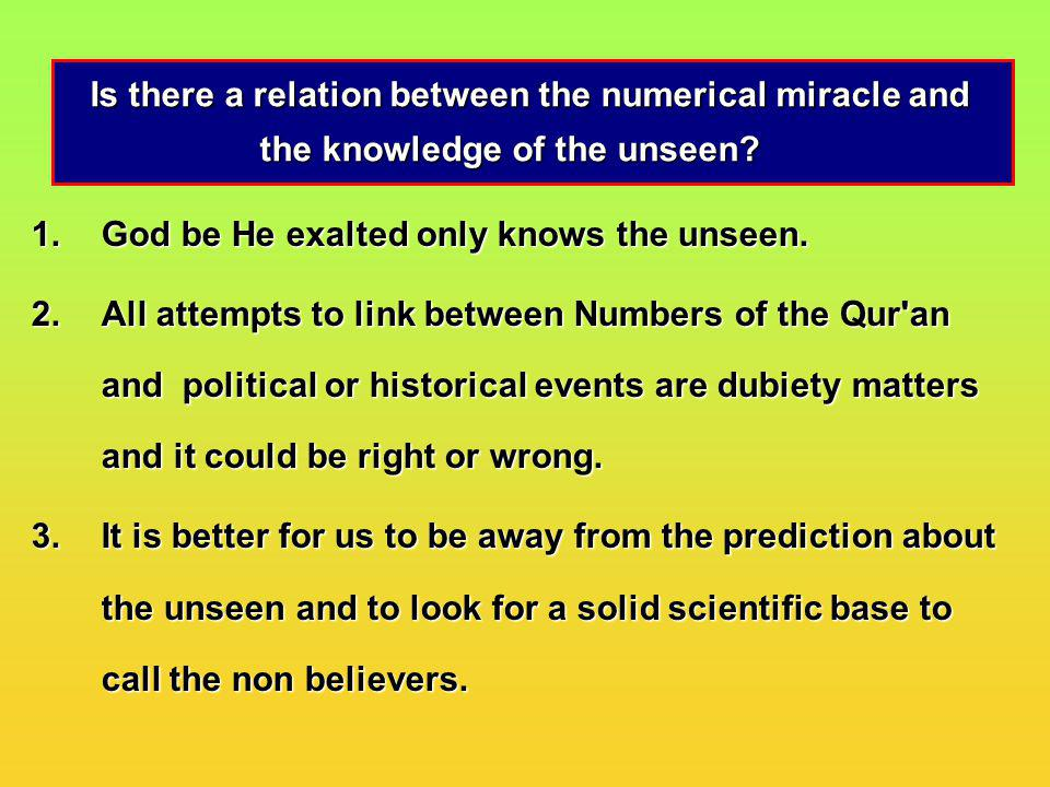 Is there a relation between the numerical miracle and the knowledge of the unseen