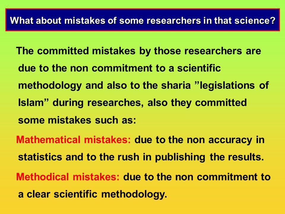 What about mistakes of some researchers in that science
