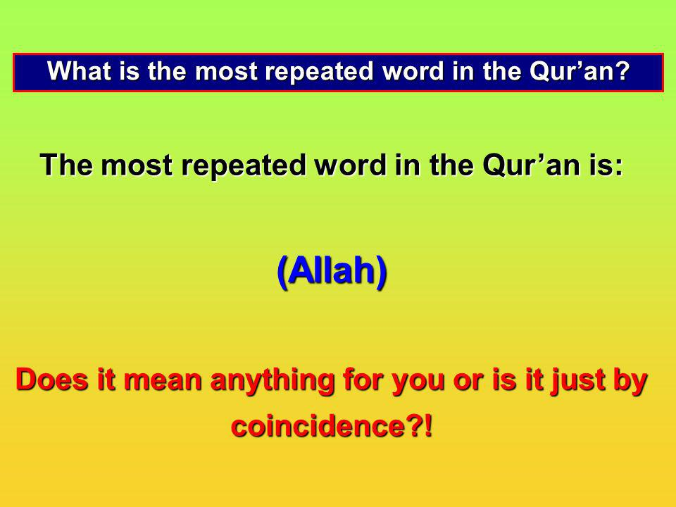 (Allah) The most repeated word in the Qur'an is: