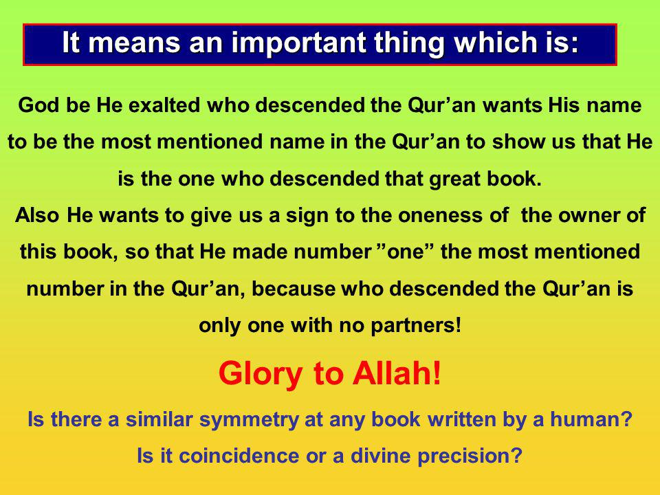 Glory to Allah! It means an important thing which is: