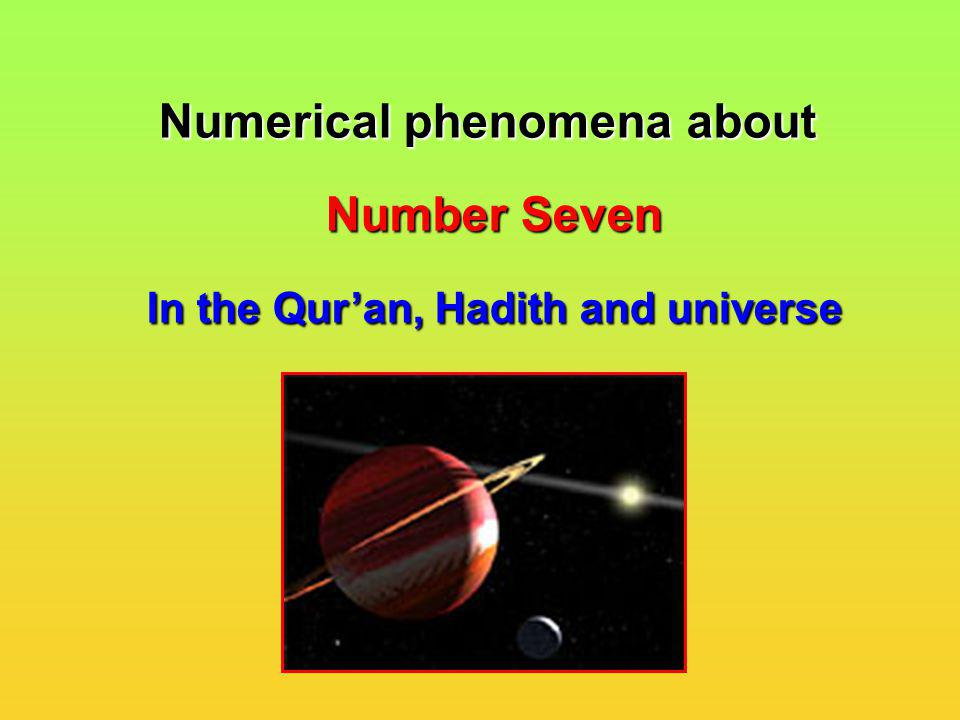Numerical phenomena about In the Qur'an, Hadith and universe