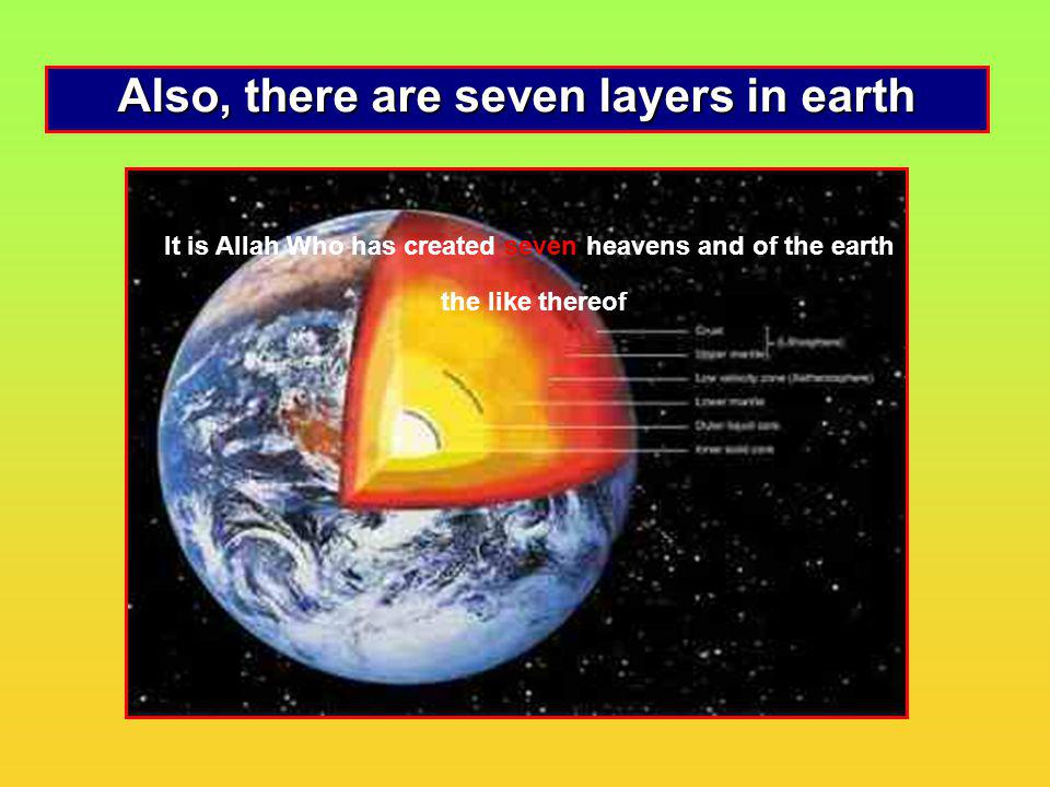 Also, there are seven layers in earth