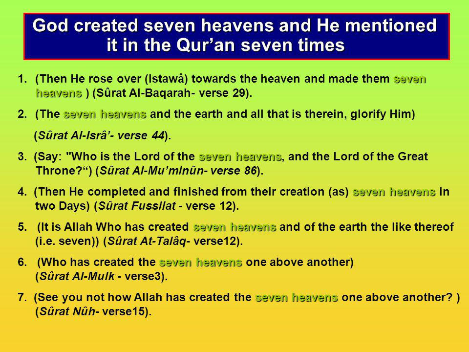 God created seven heavens and He mentioned it in the Qur'an seven times