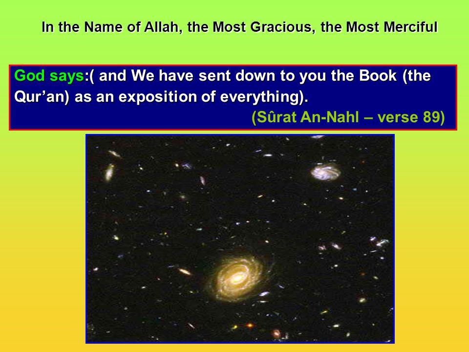 God says:( and We have sent down to you the Book (the