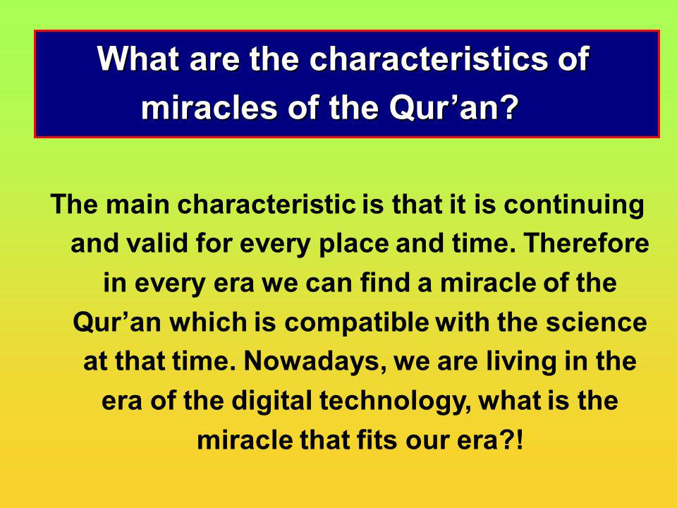 What are the characteristics of miracles of the Qur'an