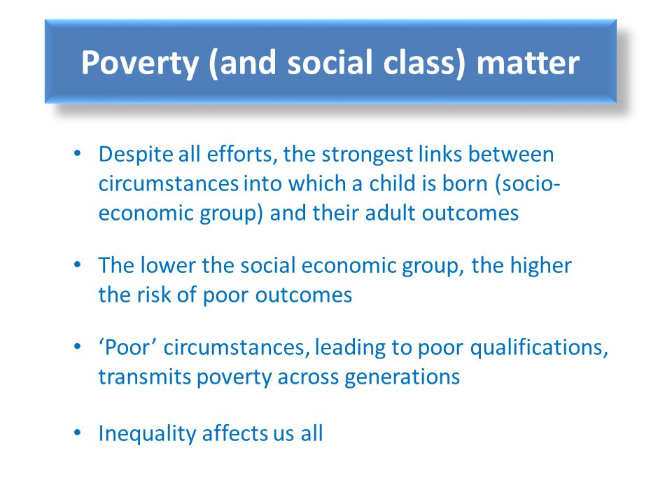 Poverty (and social class) matter