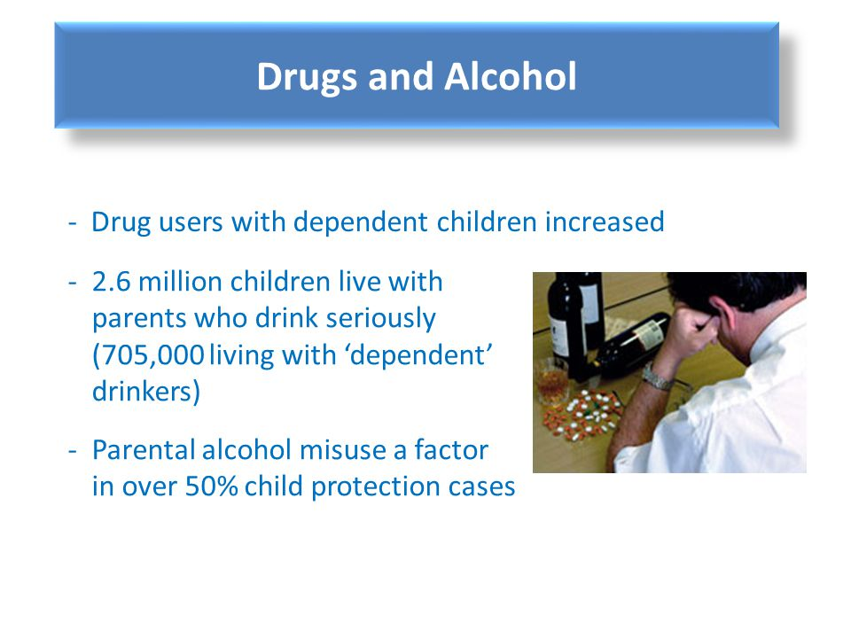 Drugs and Alcohol - Drug users with dependent children increased