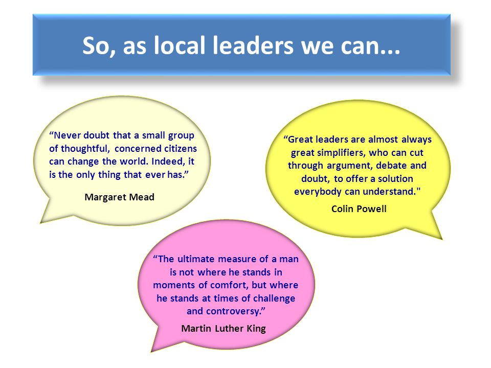 So, as local leaders we can...