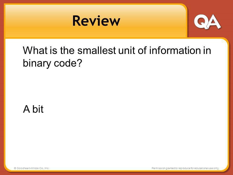 Review What is the smallest unit of information in binary code A bit