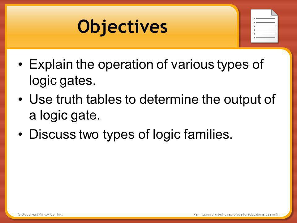 Objectives Explain the operation of various types of logic gates.