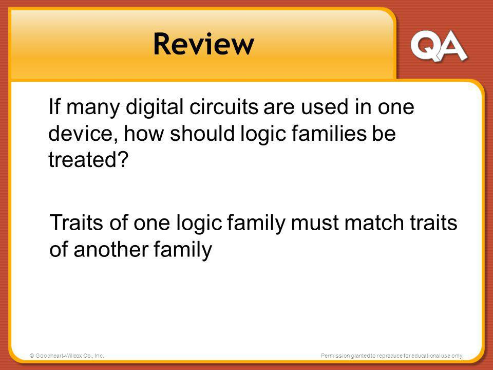 Review If many digital circuits are used in one device, how should logic families be treated