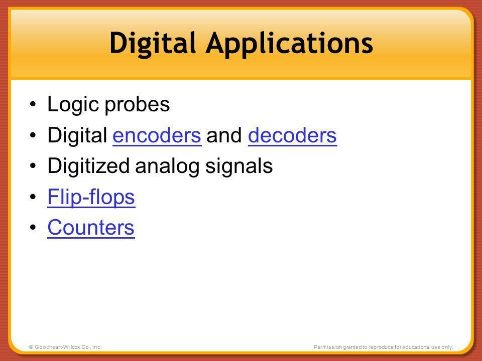 Digital Applications Logic probes Digital encoders and decoders
