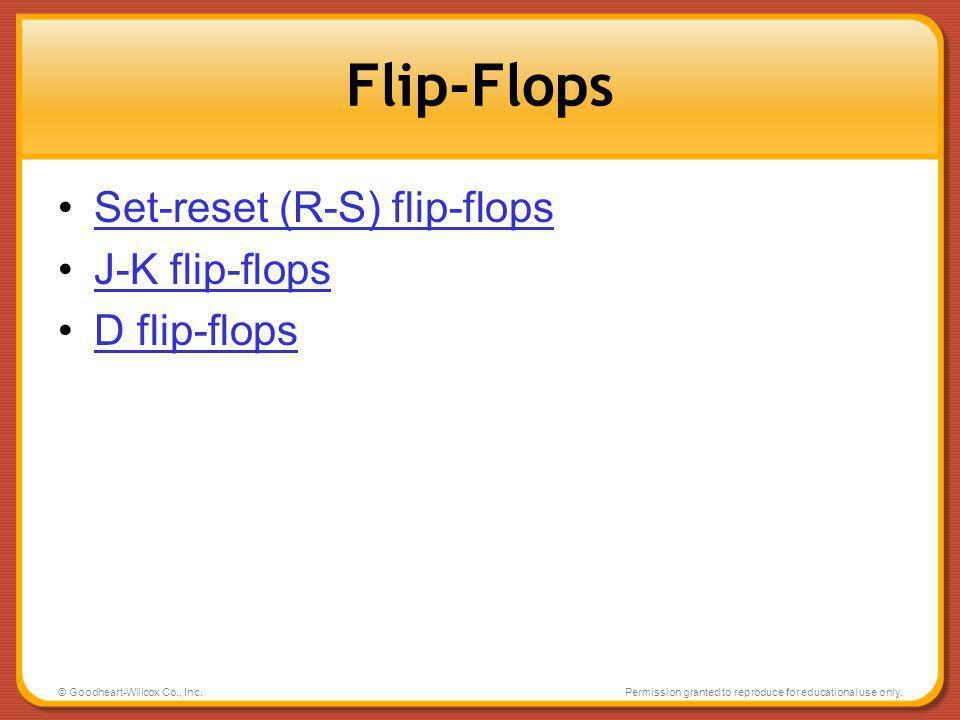Flip-Flops Set-reset (R-S) flip-flops J-K flip-flops D flip-flops