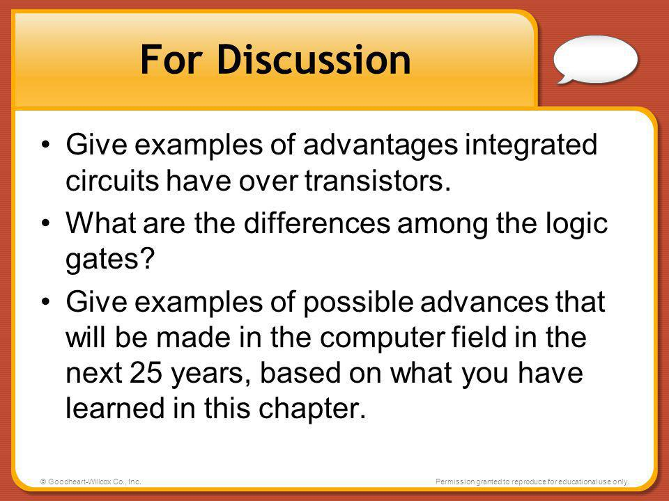For Discussion Give examples of advantages integrated circuits have over transistors. What are the differences among the logic gates