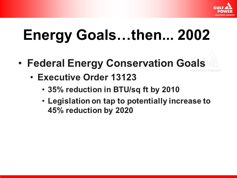 Energy Goals…then Federal Energy Conservation Goals