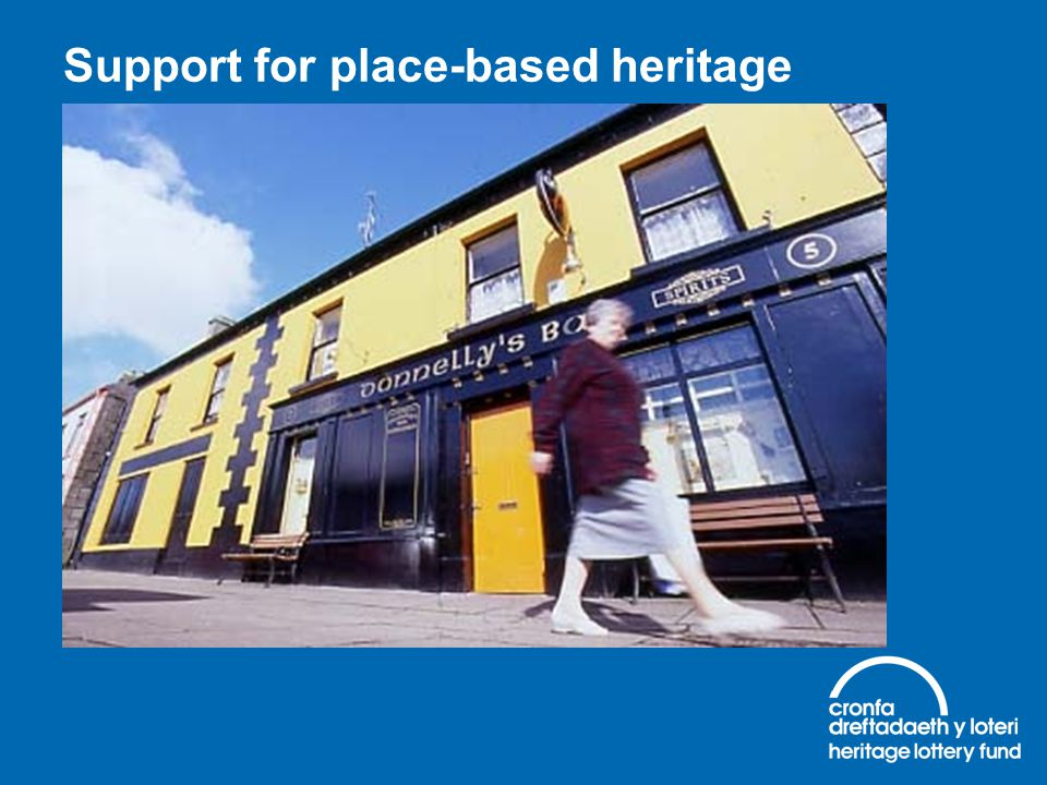 Support for place-based heritage