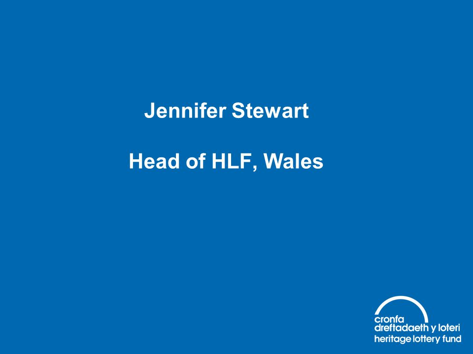 Jennifer Stewart Head of HLF, Wales