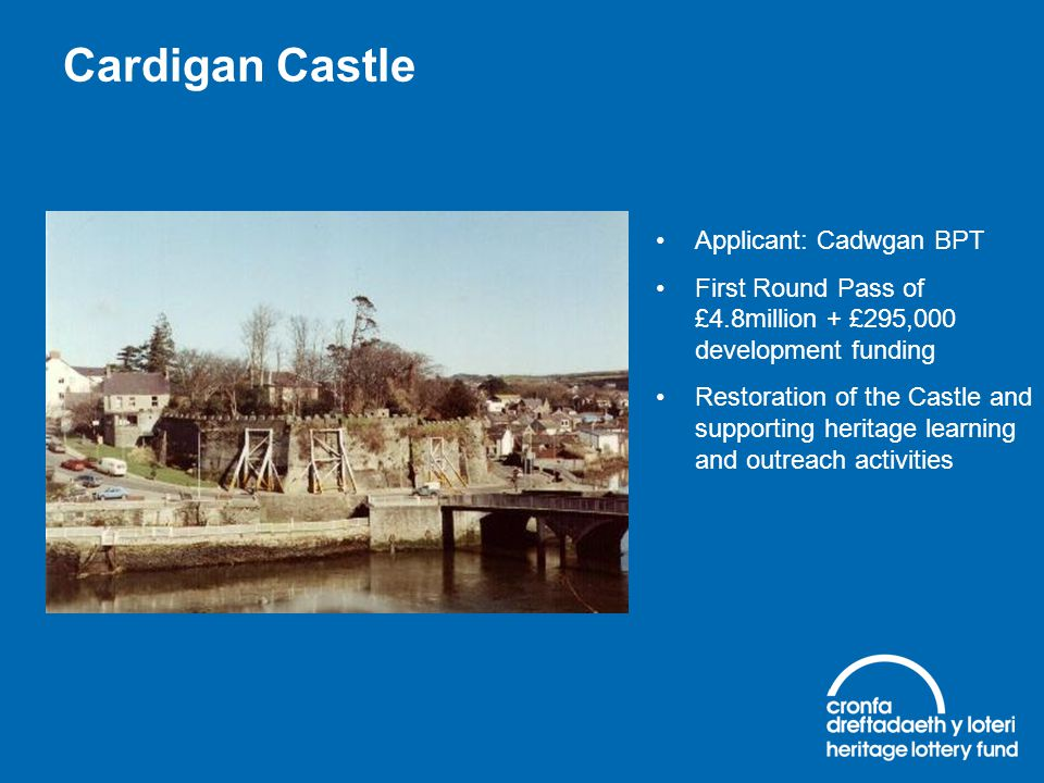 Cardigan Castle Applicant: Cadwgan BPT